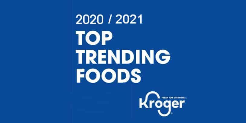 TOP TRENDING FOODS KROGER - principales tendencias de alimentos y bebidas