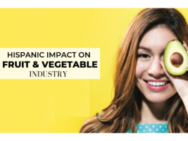 Hispanic Impact and Insights on the Fruit and Vegetable Industry in the U.S.