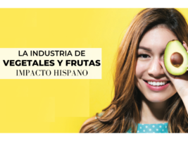 Impacto hispano en la industria de frutas y verduras en EEUU